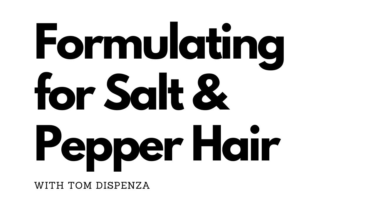 Formulating for Salt Pepper Hair